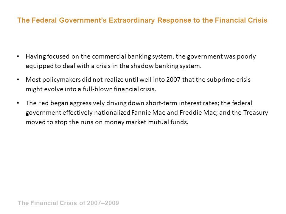 The Federal Government's Extraordinary Response to the Financial Crisis