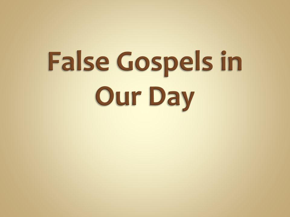 False Gospels in Our Day
