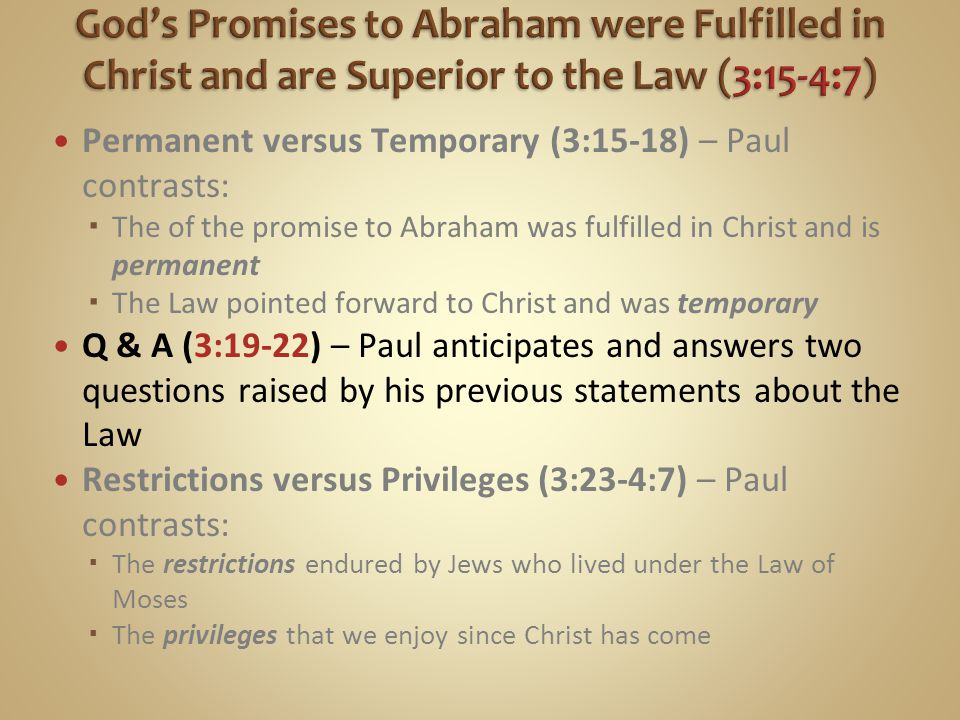 God's Promises to Abraham were Fulfilled in Christ and are Superior to the Law (3:15-4:7)