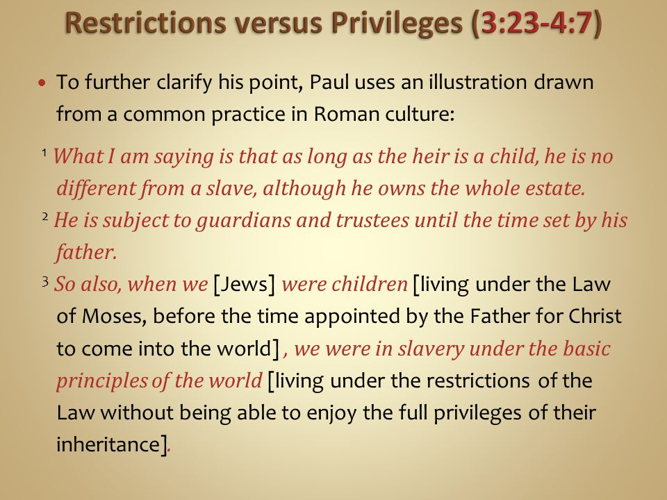 Restrictions versus Privileges (3:23-4:7)