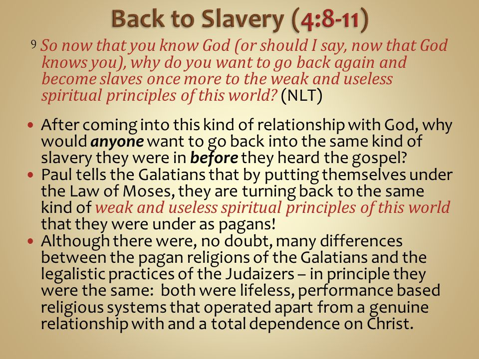 Back to Slavery (4:8-11)