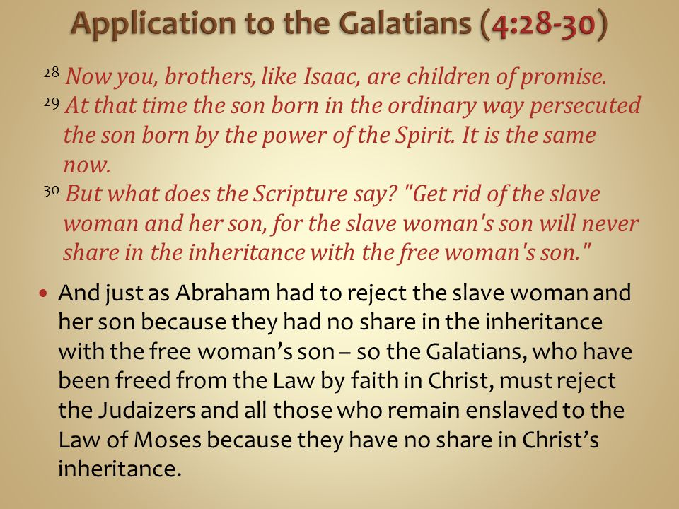 Application to the Galatians (4:28-30)