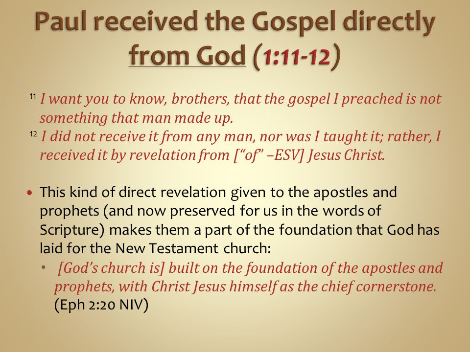 Paul received the Gospel directly from God (1:11-12)