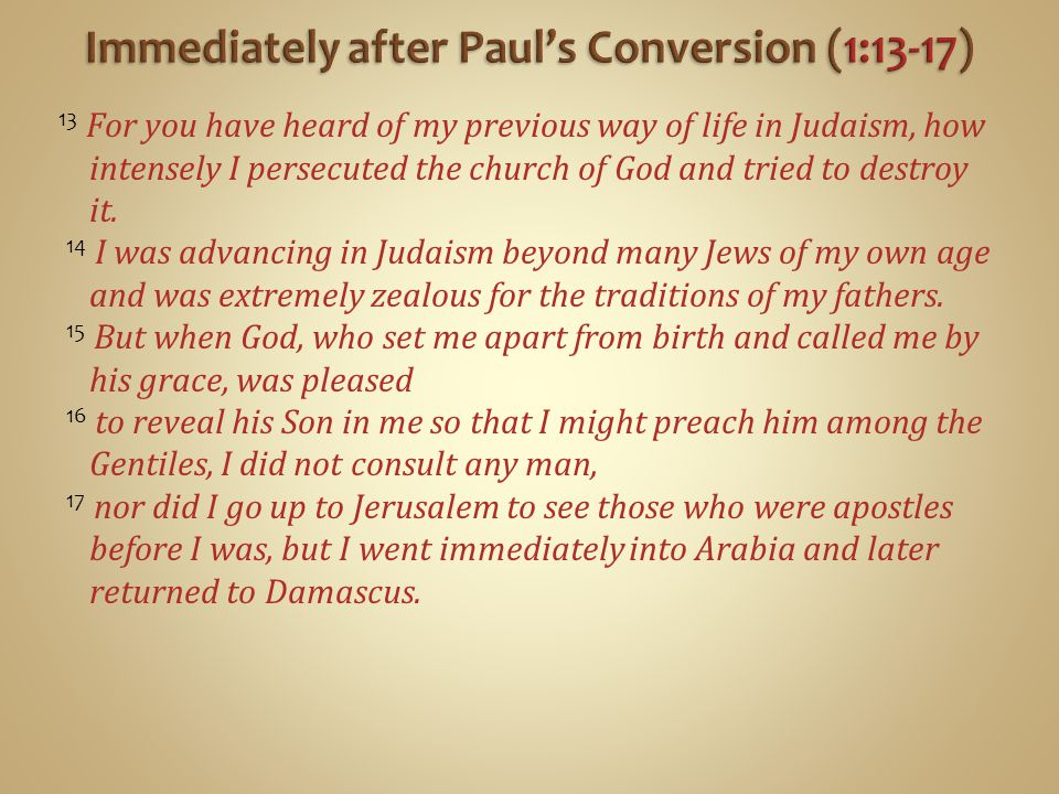 Immediately after Paul's Conversion (1:13-17)