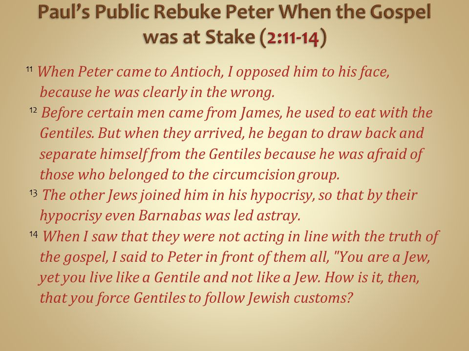 Paul's Public Rebuke Peter When the Gospel was at Stake (2:11-14)