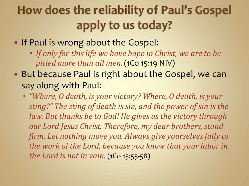 How does the reliability of Paul's Gospel apply to us today