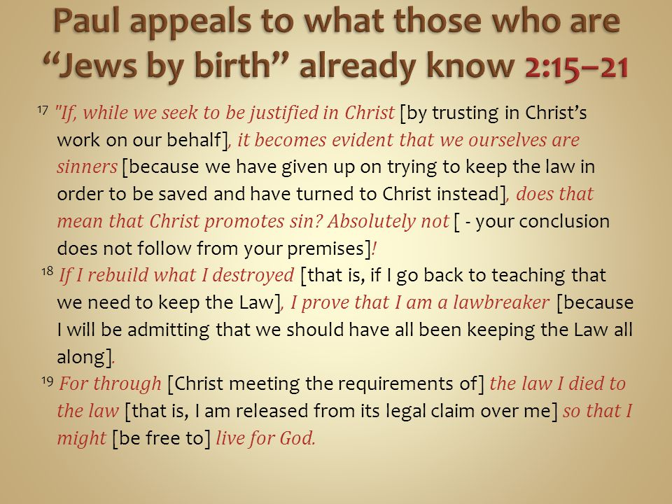 Paul appeals to what those who are Jews by birth already know 2:15–21