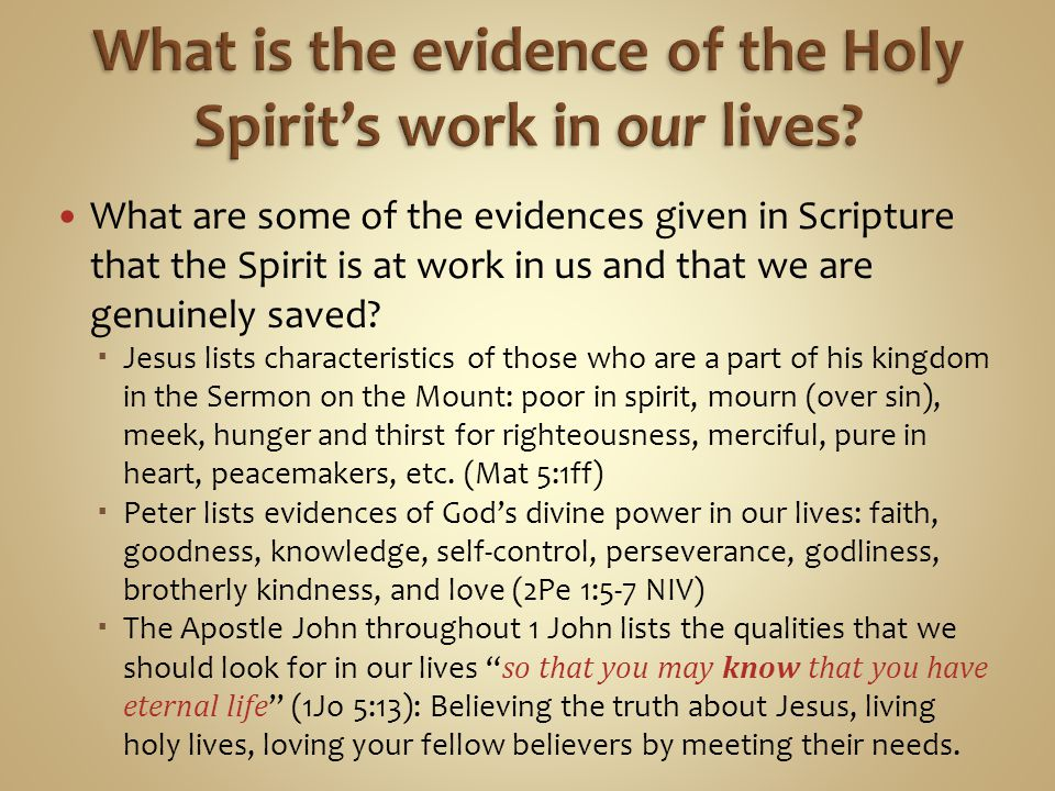 What is the evidence of the Holy Spirit's work in our lives