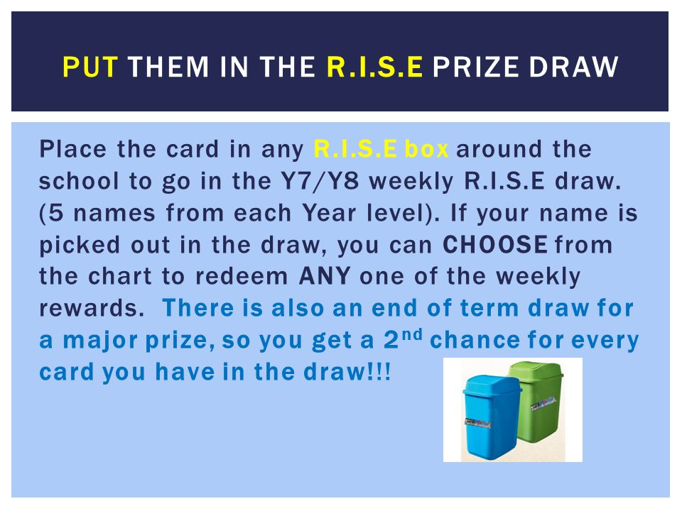 Put them in the R.I.S.E prize draw