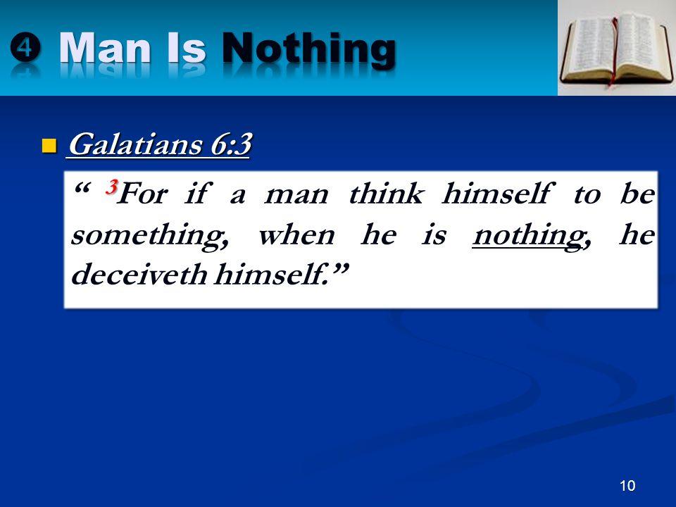  Man Is Nothing Galatians 6:3