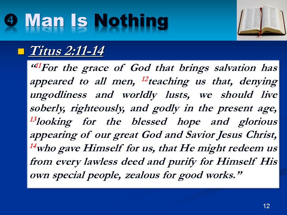  Man Is Nothing Titus 2:11-14