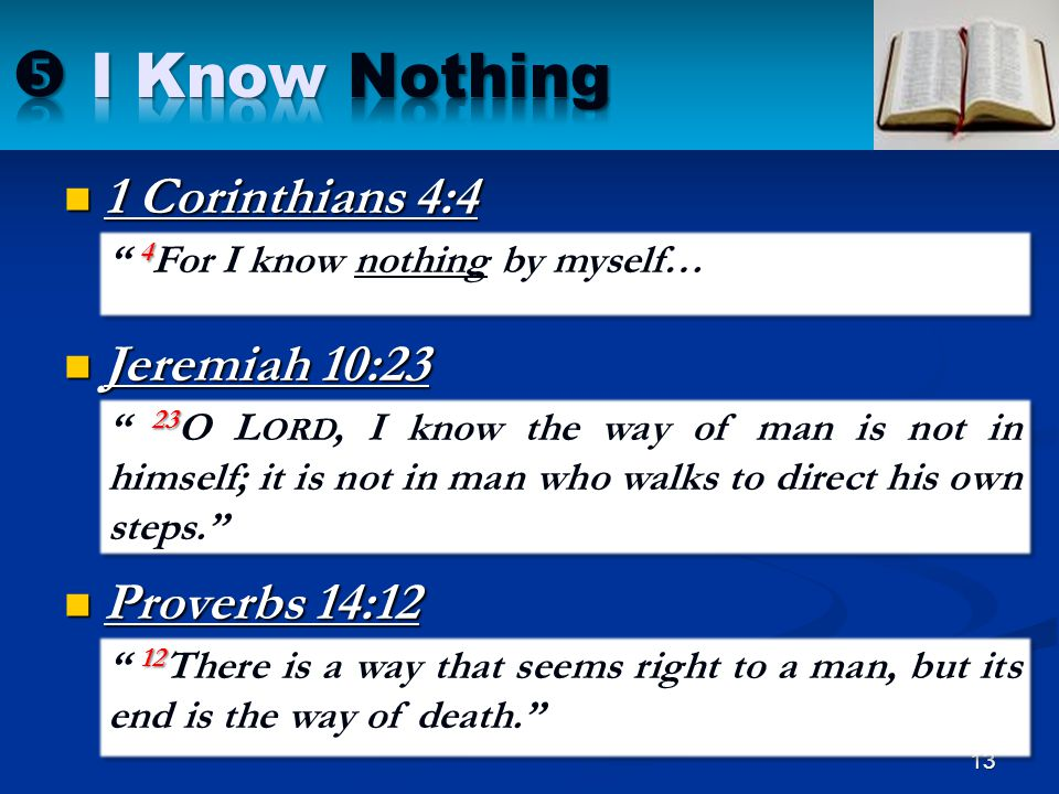 I Know Nothing 1 Corinthians 4:4 Jeremiah 10:23 Proverbs 14:12