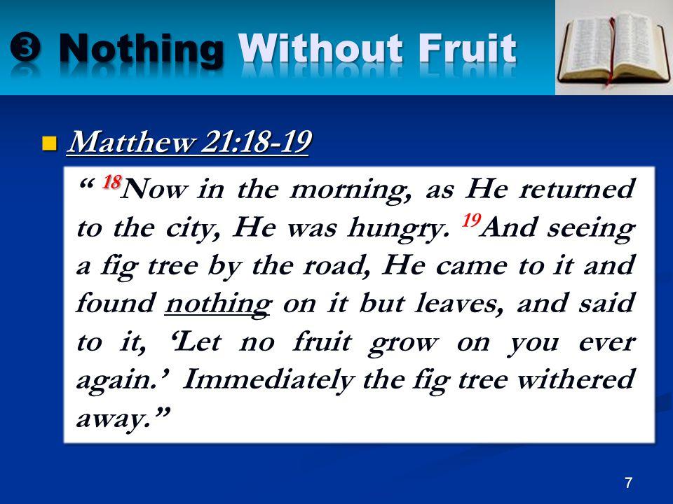  Nothing Without Fruit