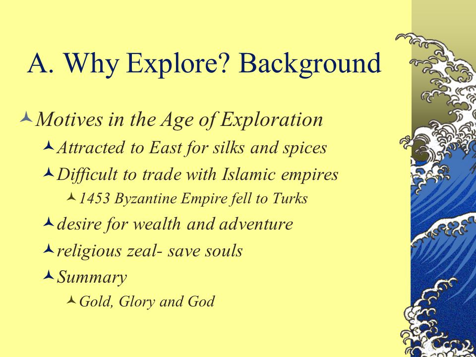 A. Why Explore Background