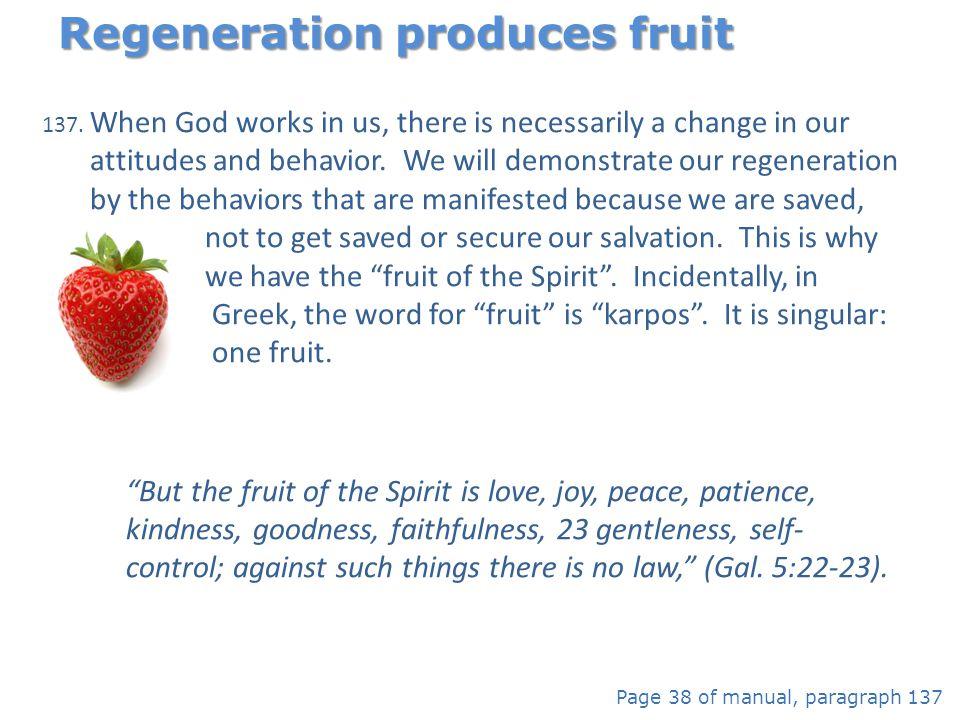Regeneration produces fruit