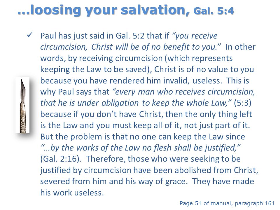 …loosing your salvation, Gal. 5:4