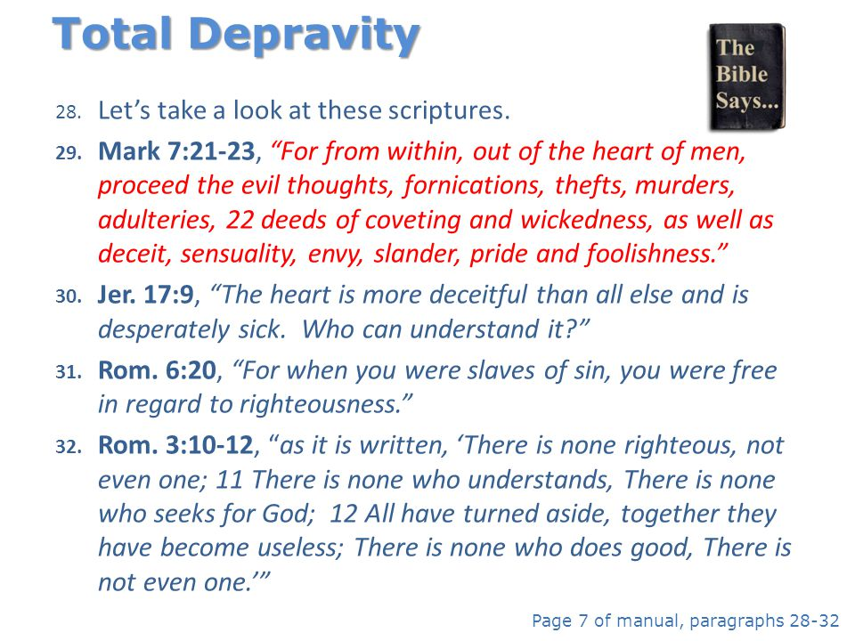 Total Depravity Let's take a look at these scriptures.
