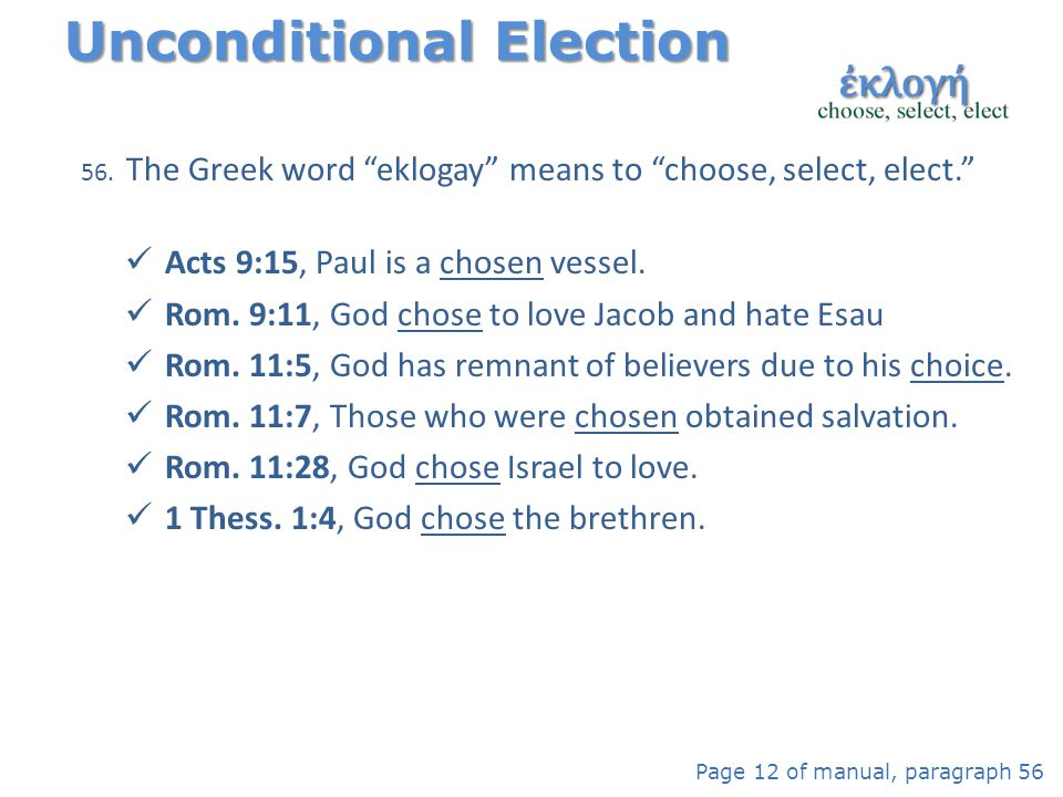 The Greek word eklogay means to choose, select, elect.