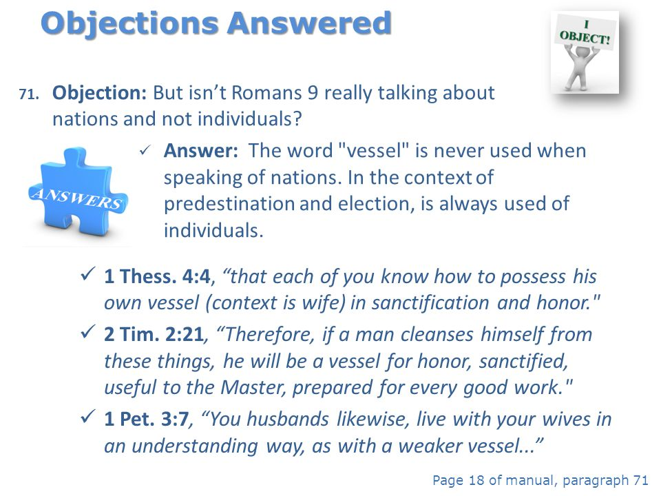 Objections Answered Objection: But isn't Romans 9 really talking about nations and not individuals