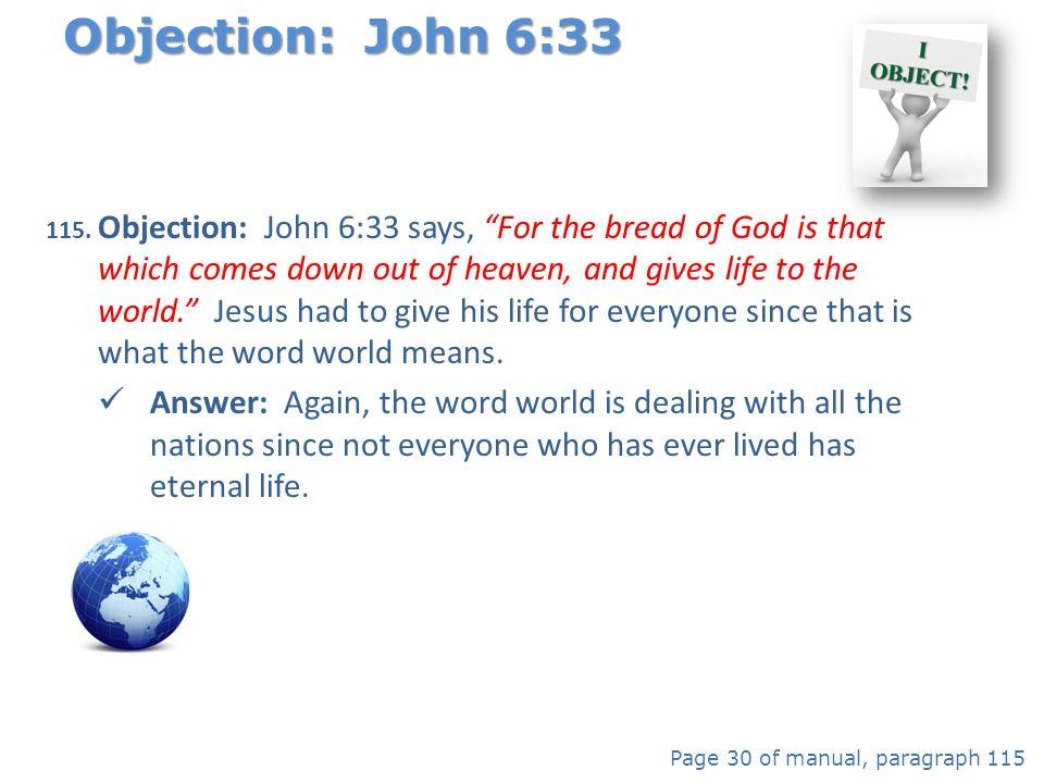 Objection: John 6:33