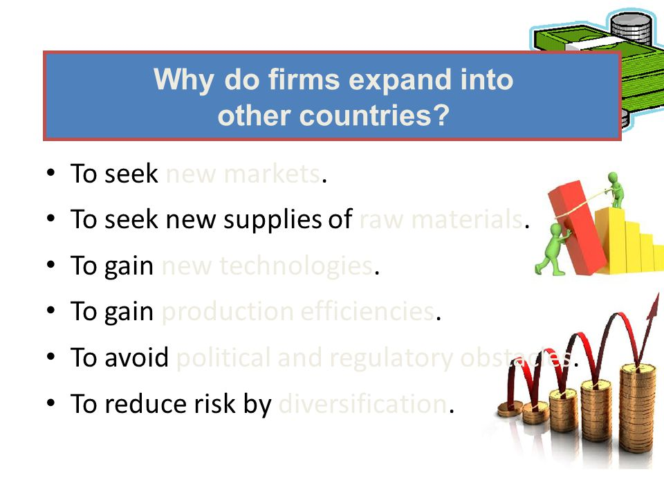 Why do firms expand into other countries