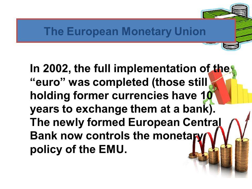 The European Monetary Union