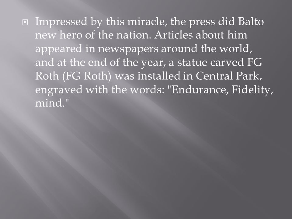 Impressed by this miracle, the press did Balto new hero of the nation