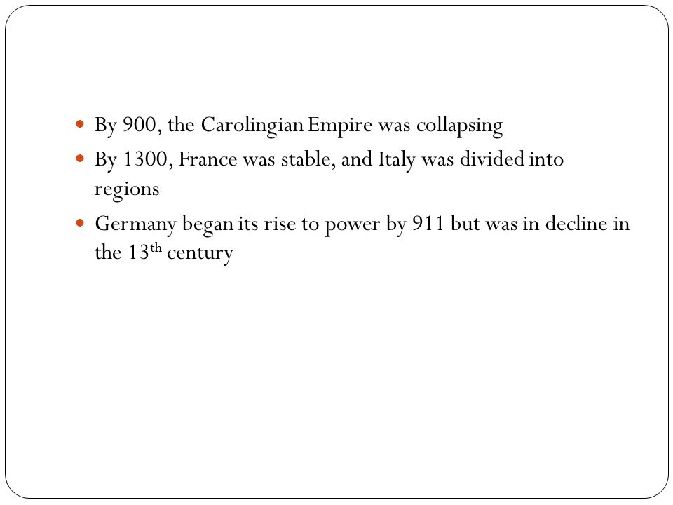 By 900, the Carolingian Empire was collapsing