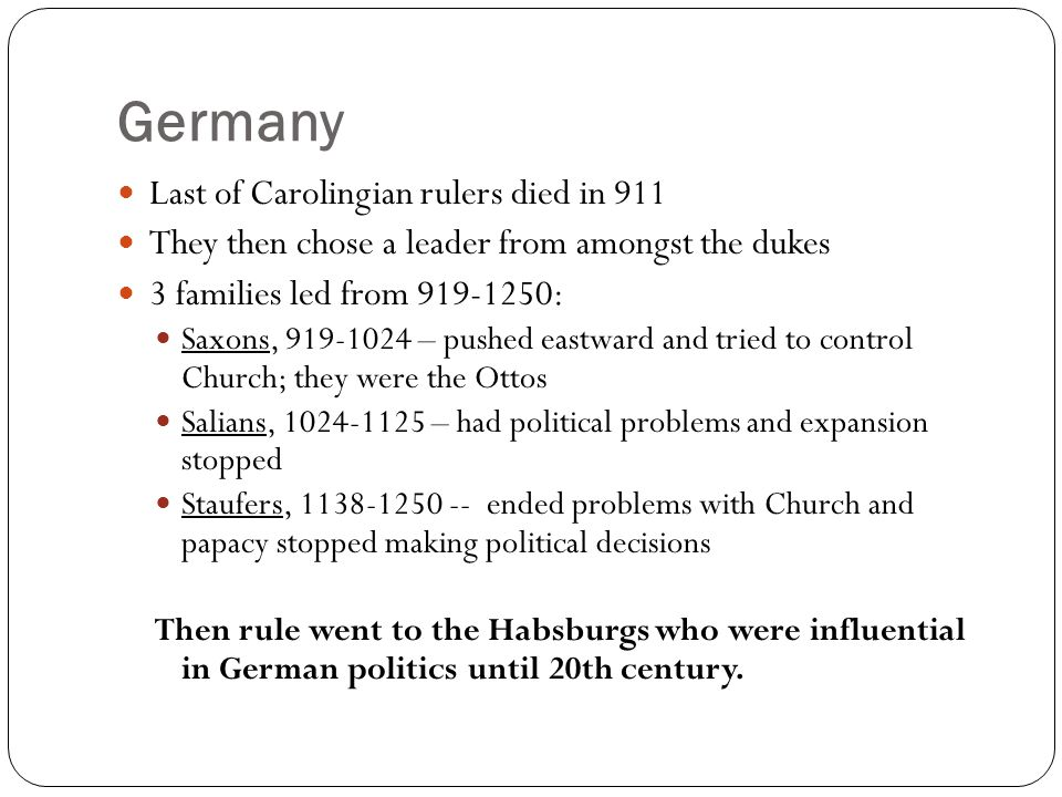 Germany Last of Carolingian rulers died in 911