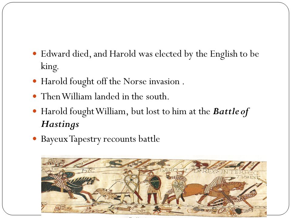 Edward died, and Harold was elected by the English to be king.