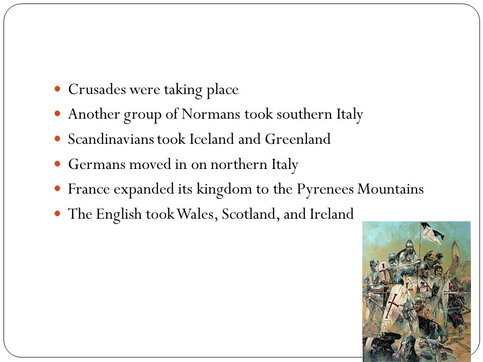 Crusades were taking place