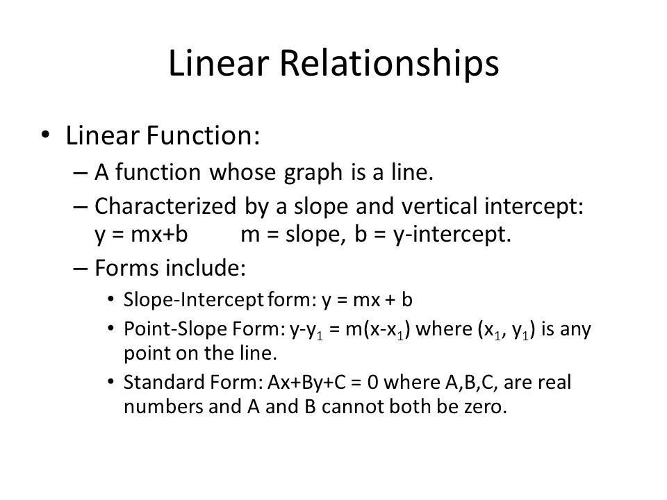 Linear Relationships Linear Function: