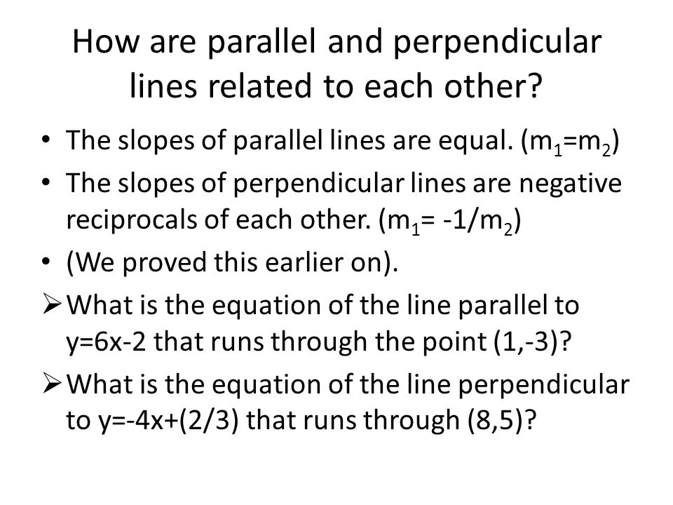How are parallel and perpendicular lines related to each other