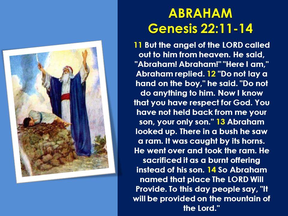 ABRAHAM Genesis 22:11-14