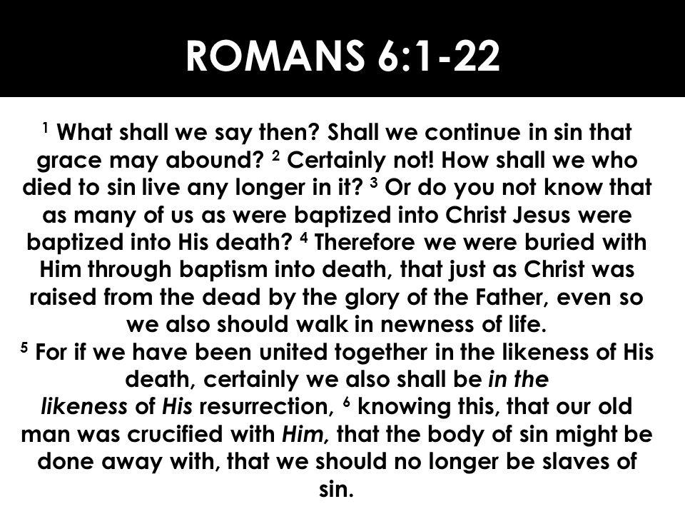 ROMANS 6:1-22