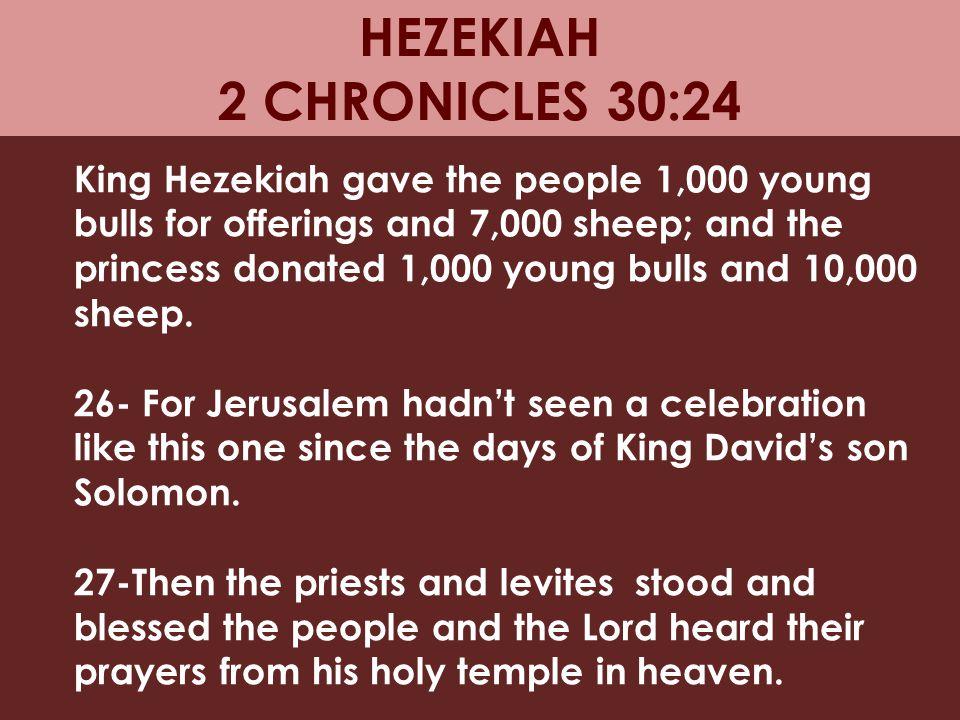HEZEKIAH 2 CHRONICLES 30:24