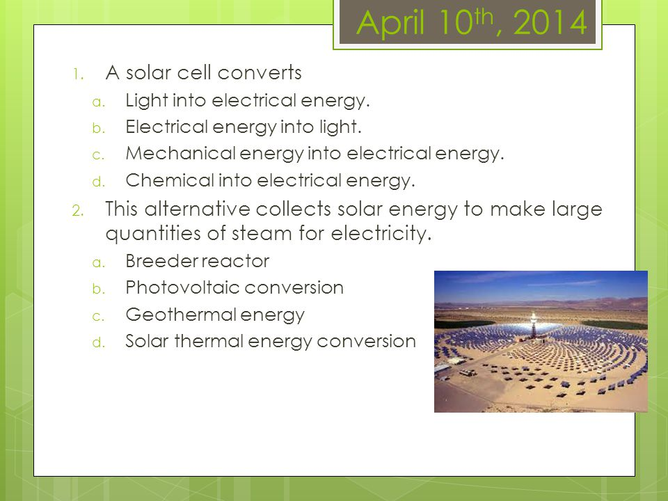April 10th, 2014 A solar cell converts