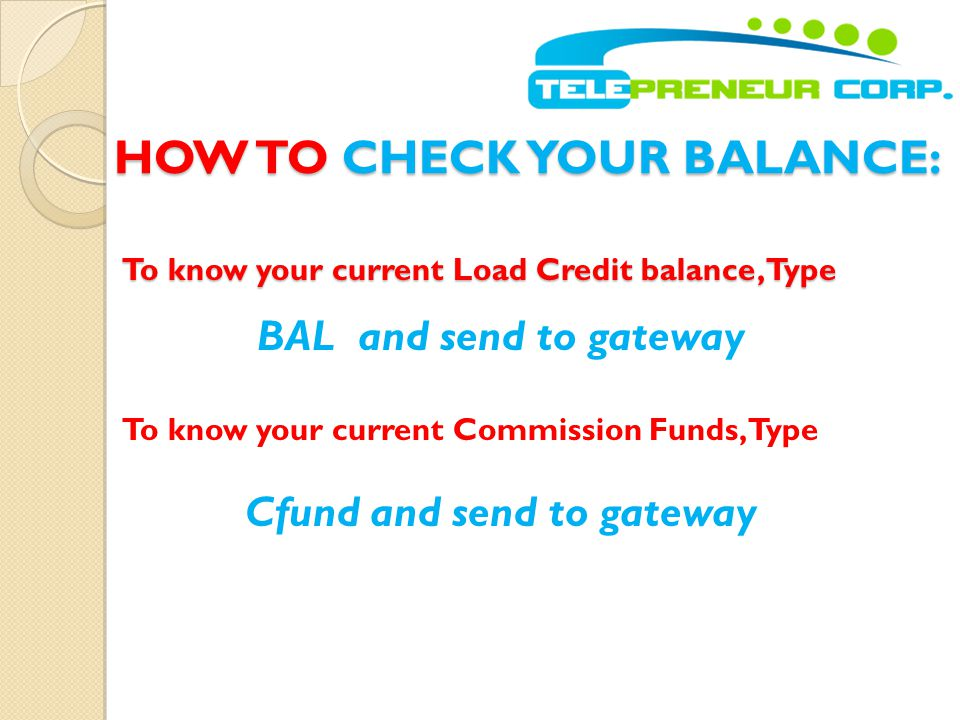 To know your current Load Credit balance, Type