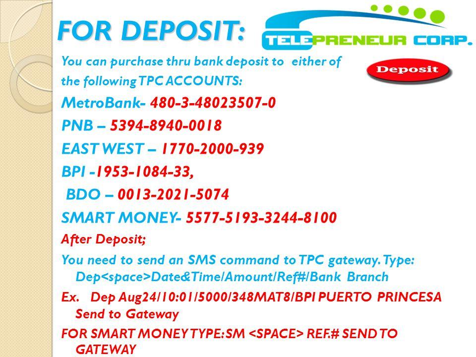 FOR DEPOSIT: MetroBank- 480-3-48023507-0 PNB – 5394-8940-0018