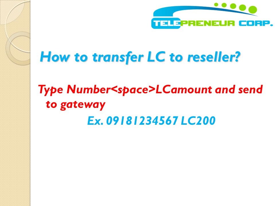 How to transfer LC to reseller