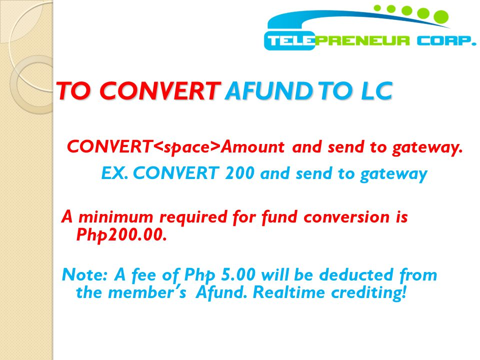 TO CONVERT AFUND TO LC