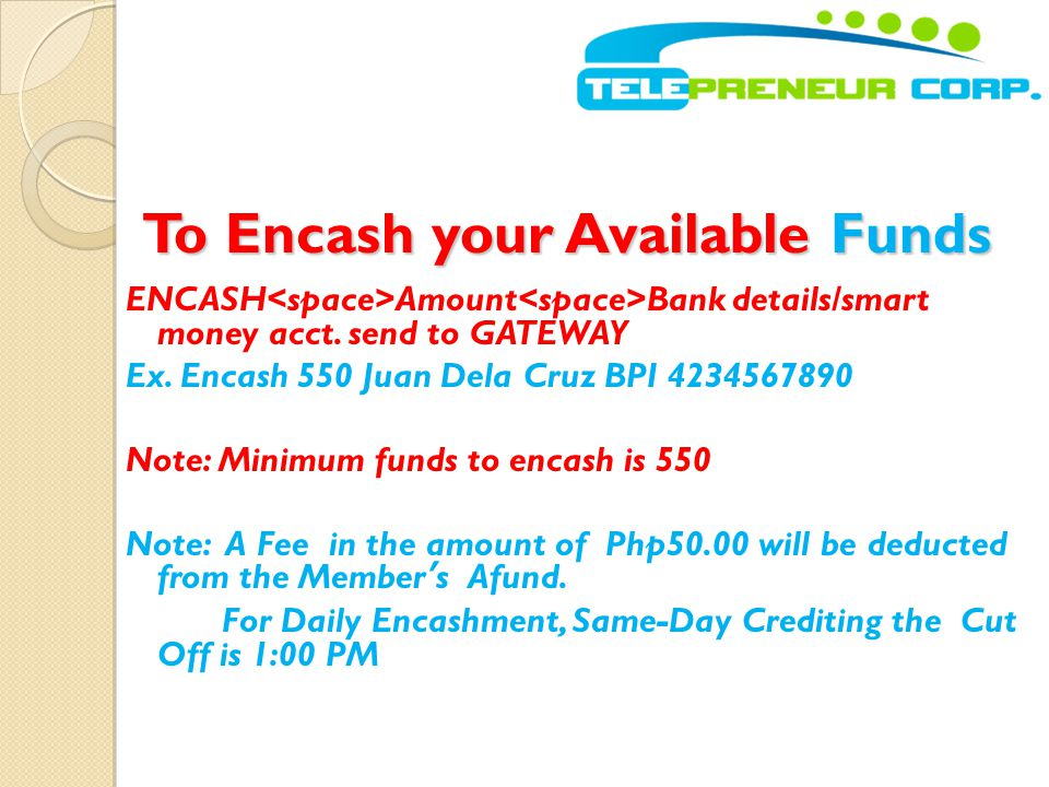 To Encash your Available Funds