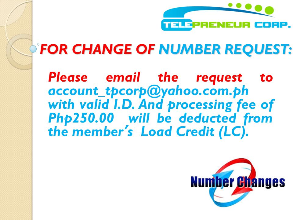 FOR CHANGE OF NUMBER REQUEST: