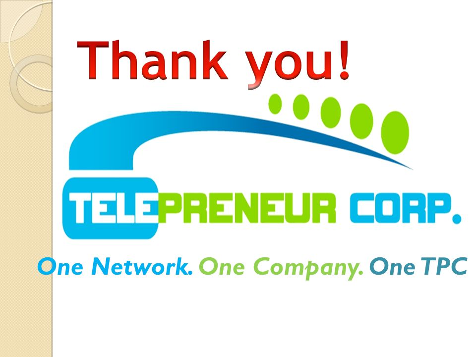 Thank you! One Network. One Company. One TPC