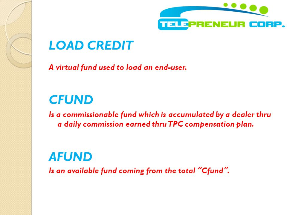 LOAD CREDIT CFUND AFUND A virtual fund used to load an end-user.
