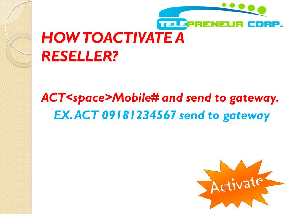 HOW TOACTIVATE A RESELLER