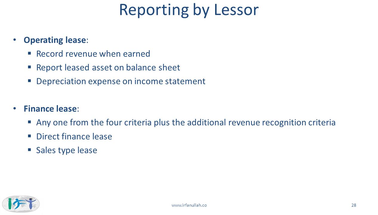 Reporting by Lessor Operating lease: Record revenue when earned