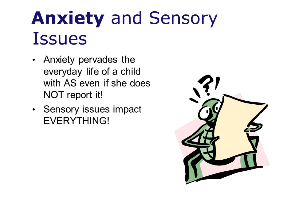 Anxiety and Sensory Issues