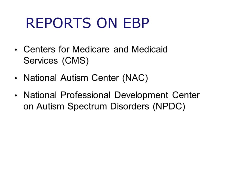 REPORTS ON EBP Centers for Medicare and Medicaid Services (CMS)