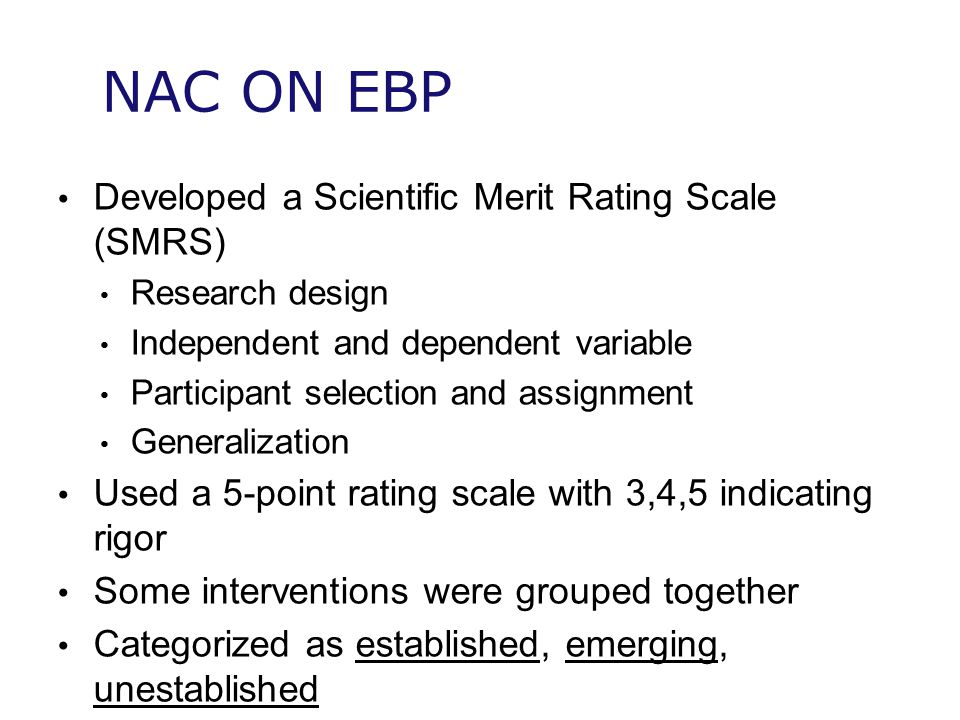 NAC ON EBP Developed a Scientific Merit Rating Scale (SMRS)